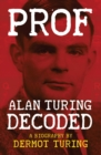 Image for Prof  : Alan Turing decoded