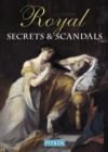 Image for Royal secrets and scandals