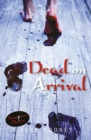 Image for Dead on arrival