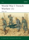 Image for World War I trench warfare1: 1914-16 : Pt.1 : 1914-1916