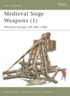 Image for Medieval siege weapons1: Western Europe A.D. 585-1385 : Pt. 1 : Western Europe