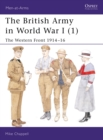 Image for The British Army in World War I1: The Western Front 1914-16 : Bk. 1 : Western Front 1914-16