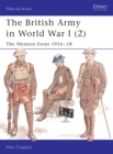 Image for The British Army in World War I2: The Western Front, 1916-18 : v.2