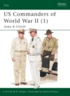 Image for US commanders of World War IIVol. 1: Army and USAAF : Pt.1 : Army and USAAF