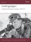 Image for Gebirgsjèager  : German mountain trooper 1939-45