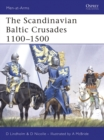 Image for The Scandinavian Baltic crusades, 11th-15th centuries