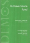 Image for Inconveniece food  : the struggle to eat well on a low income