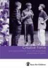 Image for Creative force  : arts-based exercises for work with young people around issues of violence