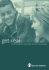 Image for Get Real : Providing Dedicated Sexual Health Services for Young People