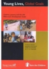 Image for Young lives, global goals  : children, poverty and the UN millennium development goals