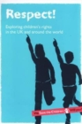 Image for Respect! : Exploring Children's Rights in the UK and Around the World