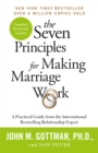 Image for The seven principles for making marriage work  : a practical guide from the international bestselling relationship expert