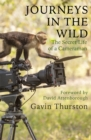 Image for Journeys in the wild  : the secret life of a cameraman