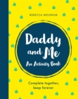 Image for Daddy and Me : An Activity Book: Complete Together, Keep Forever