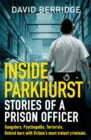 Image for Inside Parkhurst  : stories of a prison officer