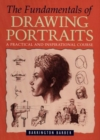 Image for The fundamentals of drawing portraits  : a practical and inspirational course
