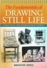 Image for The fundamentals of drawing still life  : a practical and inspirational course