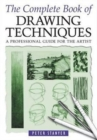 Image for The complete book of drawing techniques  : a professional guide for the artist