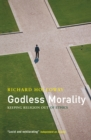 Image for Godless morality  : keeping religion out of ethics