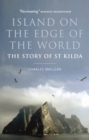 Image for Island on the edge of the world  : the story of St Kilda