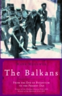 Image for The Balkans  : from the end of Byzantium to the present day