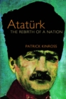 Image for Atatèurk  : the rebirth of a nation