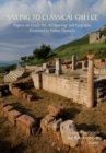 Image for Sailing to classical Greece: papers on Greek art, archaeology and epigraphy presented to Petros Themelis