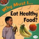 Image for Why must I eat healthy food?