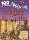 Image for 100 Facts - Knights & Castles