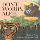 Image for Don't worry, Alfie!