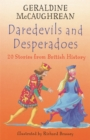 Image for Daredevils & desperadoes  : 20 stories from British history