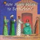 Image for How many miles to Bethlehem?
