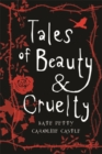 Image for Tales of beauty & cruelty