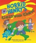 Image for Horrid Henry's classroom chaos : Bk. 11
