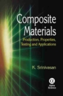 Image for Composite materials  : production, properties, testing and applications