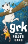 Image for Grk and the Pelotti gang