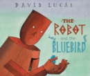 Image for The robot and the bluebird