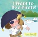 Image for I want to be a pirate!