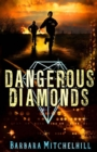 Image for Dangerous diamonds