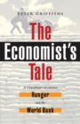 Image for The economist's tale  : a consultant encounters hunger and the World Bank