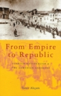 Image for From empire to republic  : Turkish nationalism and the Armenian genocide