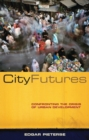 Image for City futures  : confronting the crisis of urban development