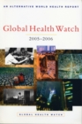 Image for Global health watch 2005-2006  : an alternative world health report