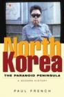 Image for North Korea  : the paranoid peninsula - a modern history