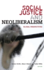 Image for Social justice and neoliberalism  : global perspectives