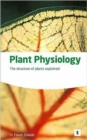 Image for Plant physiology  : the structure of plants explained