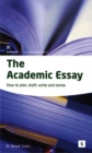 Image for The academic essay  : how to plan, draft, revise, and write essays