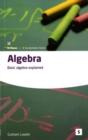 Image for Algebra  : basic algebra explained