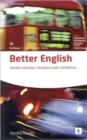Image for Better English  : handling everyday situations with confidence