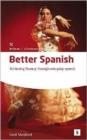 Image for Better Spanish  : achieving fluency through everyday speech